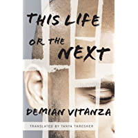 This Life or the Next: A Novel