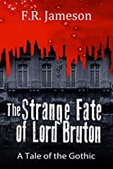The Strange Fate of Lord Bruton: A tale of the gothic... (Ghostly Shadows Shorts Book 2) Kindle Edition