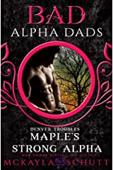Maple's Strong Alpha: Bad Alpha Dads (Denver Troubles Book 1) Kindle Edition