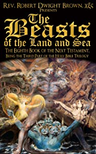 The Beasts of the Land and Sea (Next Testament Book 8)