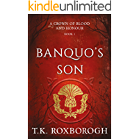 Banquo's Son (A Crown of Blood and Honour Book 1)