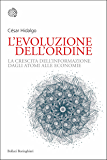 L'evoluzione dell'ordine: La crescita dell'informazione dagli atomi alle economie