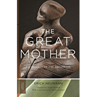 The Great Mother: An Analysis of the Archetype (Works by Erich Neumann Book 15)