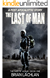 The Last of Man: A Post-Apocalyptic Nomad Thriller (The Fate of Adam Book 1)