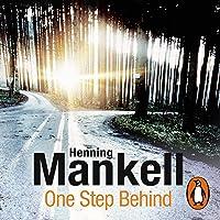 One Step Behind: An Inspector Wallander Mystery