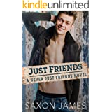 Just Friends (Never Just Friends Book 1)