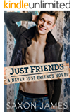 Just Friends (Never Just Friends Book 1)