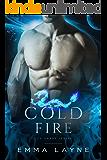 Cold Fire: A Pre-Apocalyptic Dragon Romance (Ice Drake Series Book 1)