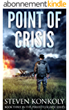 Point of Crisis: A Post Apocalyptic/Dystopian EMP Thriller (The Perseid Collapse Series Book 3) (English Edition)