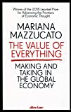 Value Of Everything: Making and Taking in the Global Economy, The