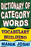Dictionary of Category Words: Vocabulary Building (English Word Power Book 12)