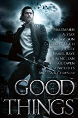Good Things: An Urban Fantasy Anthology Kindle Edition