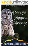 Darcy's Magical Message: Pride and Prejudice and Witches (The Witches of Longbourn Book 3)