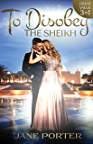 To Disobey The Sheikh - 3 Book Box Set (The Disgraced Copelands)