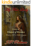 MY FAIR LADY: A Story of Eleanor of Provence, Henry III's Lost Queen (English Edition)