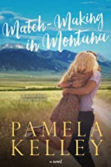 Match-Making in Montana (Montana Sweet Western Contemporary Romance Series Book 4) Kindle Edition
