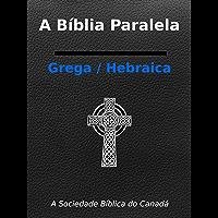Bíblia paralela em português / grego-hebraico