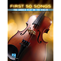 First 50 Songs You Should Play on the Violin book cover