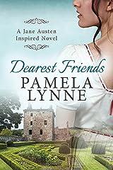 Dearest Friends: A Jane Austen Inspired Novel (Austen Inspired Romance Book 1) Kindle Edition