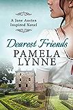 Dearest Friends: A Jane Austen Inspired Novel (Austen Inspired Romance Book 1) (English Edition)