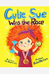 Cutie Sue Wins the Race: Children's Book on Sports, Self-Discipline and Healthy Lifestyle (Cutie Sue Series 3) Kindle Edition