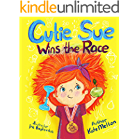 Cutie Sue Wins the Race: Children's Book on Sports, Self-Discipline and Healthy Lifestyle