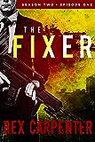 The Fixer, Season 2, Episode 1: (A JC Bannister Serial Thriller)