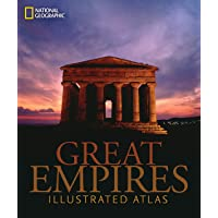 Great Empires: An Illustrated Atlas (National Geographic)