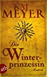 Die Winterprinzessin: Roman