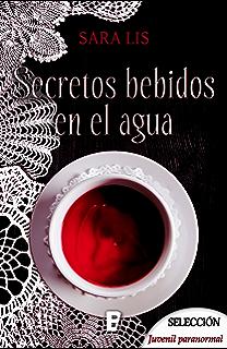 Secretos bebidos en el agua (Spanish Edition)