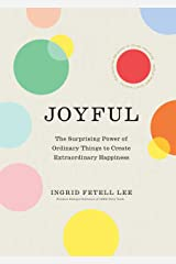 Joyful: The surprising power of ordinary things to create extraordinary happiness (English Edition) eBook Kindle