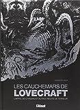 Les cauchemars de Lovecraft : L'appel de Cthulhu et autres récits de terreur