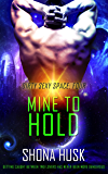 Mine to Hold: scifi space opera romance (Dirty Sexy Space Book 4)