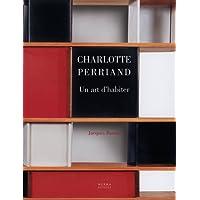 Charlotte Perriand : Un art d'habiter