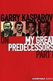 Garry Kasparov on My Great Predecessors, Part 1: Part 1