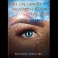 Dry Eye Disease Treatment in the Year 2020