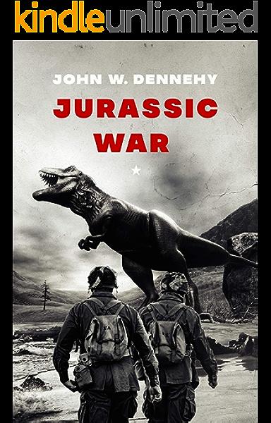 Amazon Com Jurassic War Ebook Dennehy John W Kindle Store