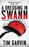 A Dredging in Swann: A Seb Creek Mystery (The Seb Creek Mysteries, Book 1) (The Seb Creek Mysteries, 1)