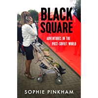 Black Square: Adventures in the Post-Soviet World