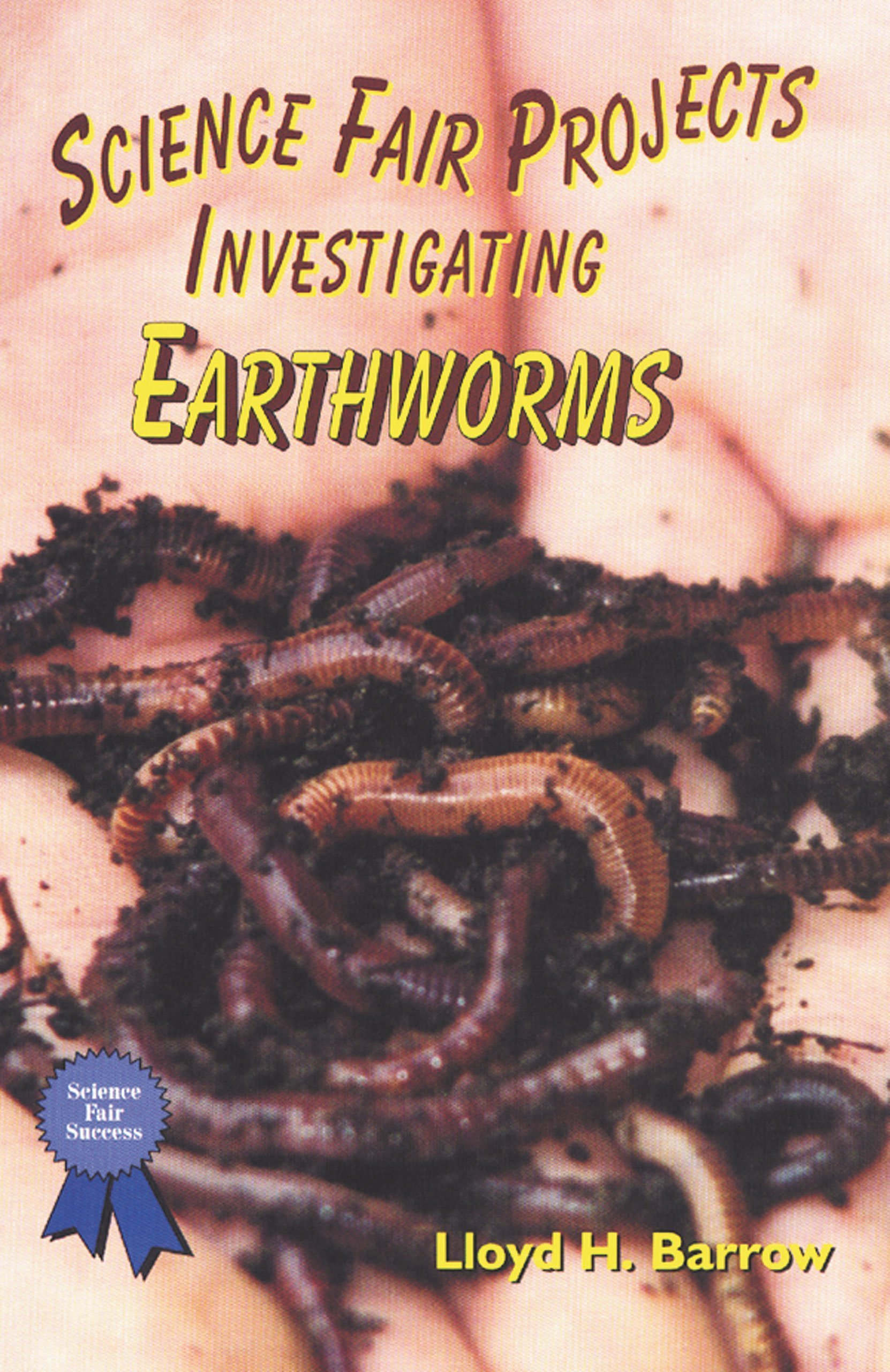 Download Science Fair Projects Investigating Earthworms (Science Fair Success) pdf epub