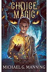 The Choice of Magic (Art of the Adept Book 1) Kindle Edition