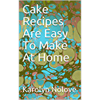 Cake Recipes Are Easy To Make At Home (English Edition)