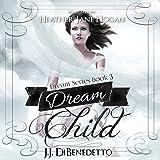 Dream Child: Dreams, Book 3