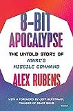8-Bit Apocalypse: The Untold Story of Atari's