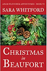 Christmas in Beaufort (Adam Fletcher Adventure Series Book 6) Kindle Edition