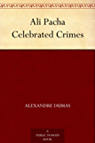Ali Pacha Celebrated Crimes (English Edition)