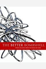 The Better Bombshell: Writers and artists redefine the female role model. Paperback