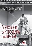 Sociologia da Fotografia e da Imagem