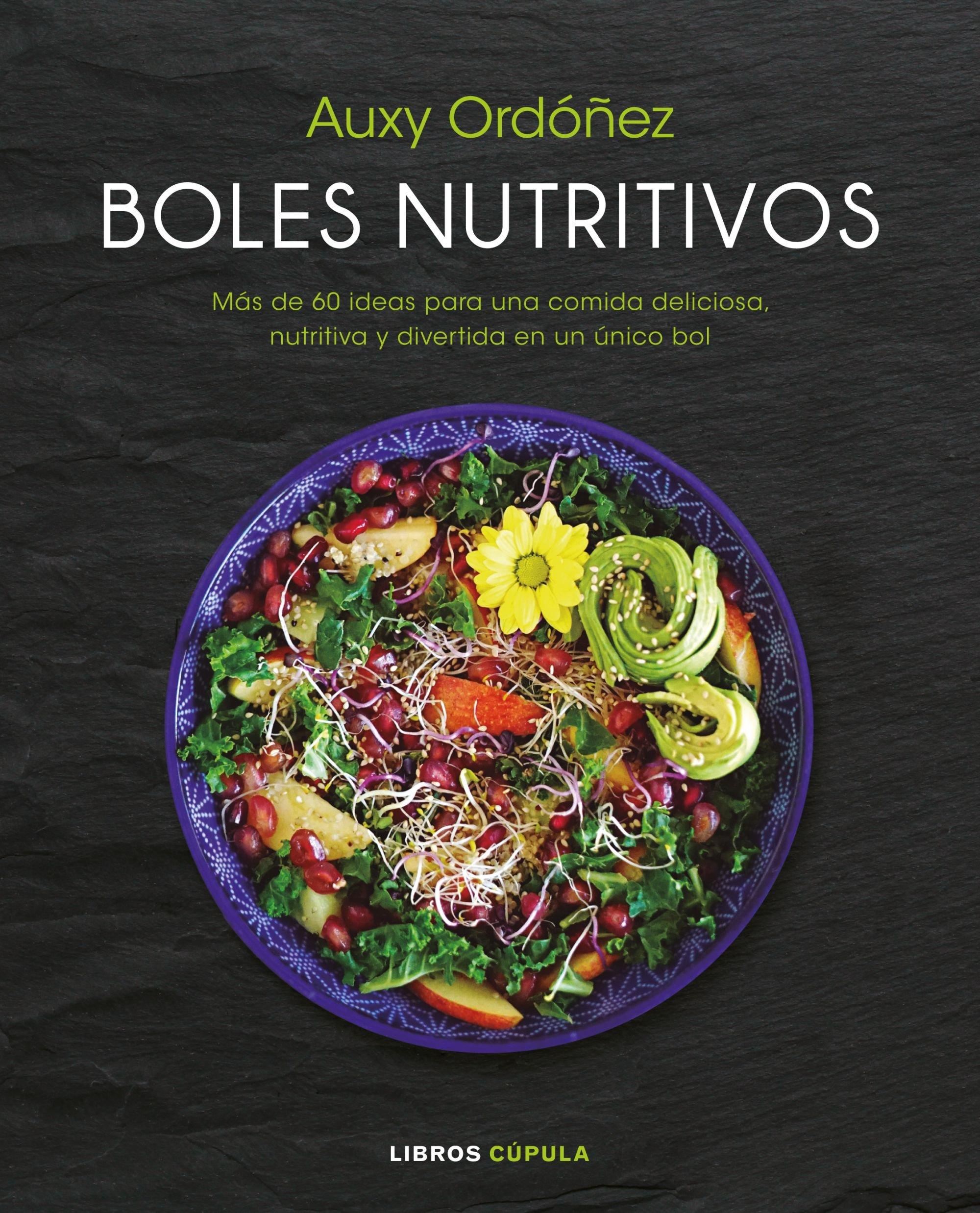 Boles nutritivos: Más de 60 ideas para una comida deliciosa ...