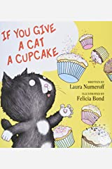 If You Give a Cat a Cupcake (If You Give... Books) Hardcover